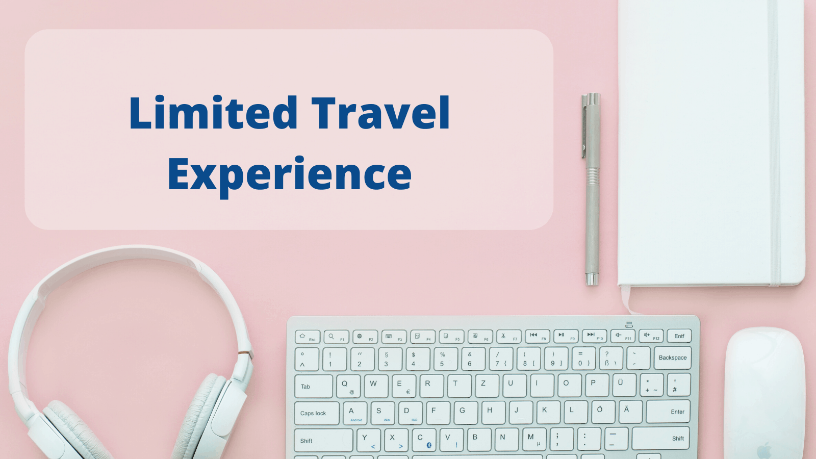 Limited travel experience
